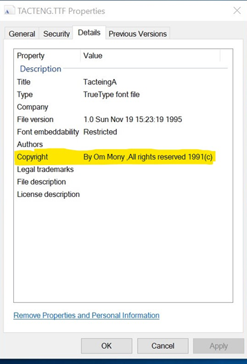"If we right-click on font Tacteing and select property, in the Author tab, we will see ""Authors: Copyright by Om Mony, All right reserved 1991 (c)""."